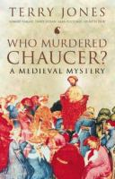 Who Murdered Chaucer?