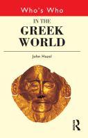 Who's Who in the Greek World / John Hazel