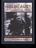 Holocaust: Origins, Implementation, Aftermath (Rewriting Histories)