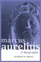 Marcus Aurelius, A Biography