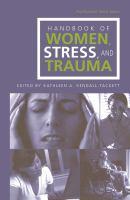 The Handbook of Women, Stress, and Trauma