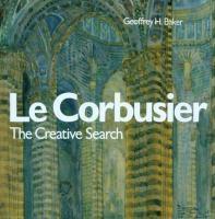 Le Corbusier, the Creative Search