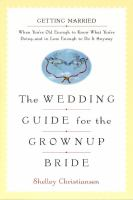 The Wedding Guide for the Grownup Bride