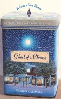 Ghost Of A Chance : A Chintz 'n China Mystery
