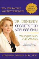 Dr. Denese's Secrets for Ageless Skin