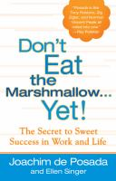 Don't Eat the Marshmallow-- Yet!