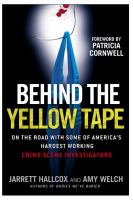 Behind the Yellow Tape