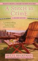 A Stitch In Crime : A Crochet Mystery
