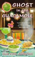 Ghost In The Guacamole: A Ghost Of Granny Apples Mystery