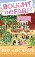 BOUGHT THE FARM : A FARMER'S DAUGHTER MYSTERY