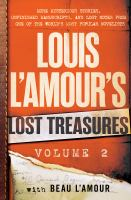 Louis L'Amour's lost treasures. Volume 2 : more mysterious stories, unfinished manuscripts, and lost notes from one of the world's most popular novelists