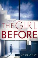 The girl before : a novel
