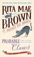 Probable Claws : A Mrs. Murphy Mystery.