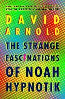 The Strange Fascinations of Noah Hypnotik