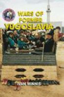 The Wars of Former Yugoslavia