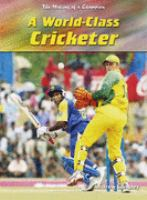 A World-class Cricketer