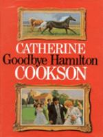 Goodbye Hamilton : A Novel