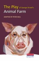 The Play of George Orwell's Animal Farm