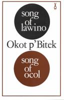 Song of Lawino ; & Song of Ocol