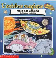 L'autobus Magique Voit Des Etoiles : Un Livre Sur Les Etoiles