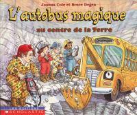 L'autobus magique au centre de la Terre