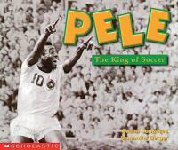 Pele, the King of Soccer