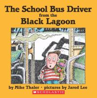 The School Bus Driver From the Black Lagoon