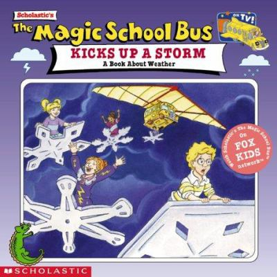 Scholastics The magic school bus kicks up a storm  a book about weather