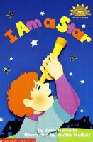 I Am A Star / by Jean Marzollo ; Illustrated by Judith Moffatt