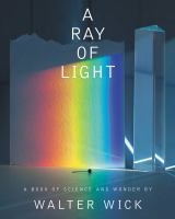 A ray of light : a book of science and wonder