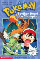 Scyther, Heart of A Champion