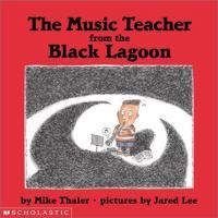 The Music Teacher From the Black Lagoon