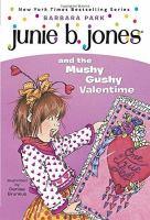 Junie B. Jones and the Mushy Gushy Valentime [i.e. Valentine]