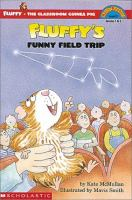 Fluffy's Funny Field Trip