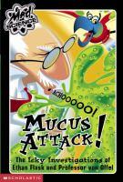 Mucus Attack!
