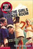 Don't Get Caught in the Girls Locker Room