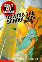 Don't Get Caught Driving the School Bus