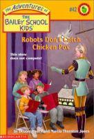 Robots Don't Catch Chicken Pox