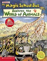 Scholastic's The Magic School Bus Explores the World of Animals