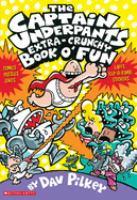 The Captain Underpants Extra-crunch Book O' Fun