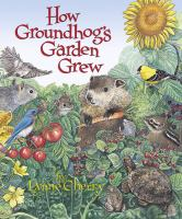 How Groundhog's Garden Grew