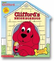 Clifford's Neighborhood, A Lift-the-flap Book