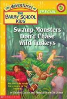 Swamp Monsters Don't Chase Wild Turkey