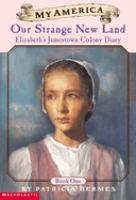 Our Strange New Land: Elizabeth's Jamestown Colony Diary (#1)