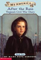After The Rain: Virginia's Civil War Diary