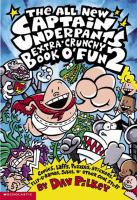 The All New Captain Underpants Extra-crunchy Book O' Fun 2