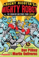 Ricky Ricotta's Mighty Robot Vs. the Uranium Unicorns From Uranus