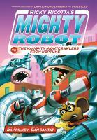 Ricky Ricotta's Mighty Robot Vs. the Naughty Nightcrawlers From Neptune