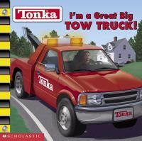 I'm A Great Big Tow Truck!