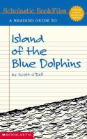 A Reading Guide to Island of the Blue Dolphins by Scott O'Dell